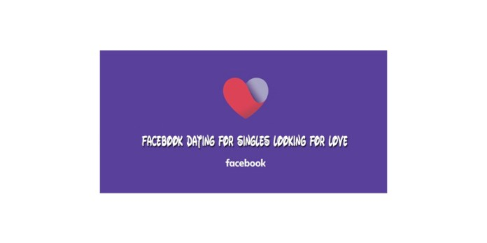 Facebook Dating for Singles Looking for Love