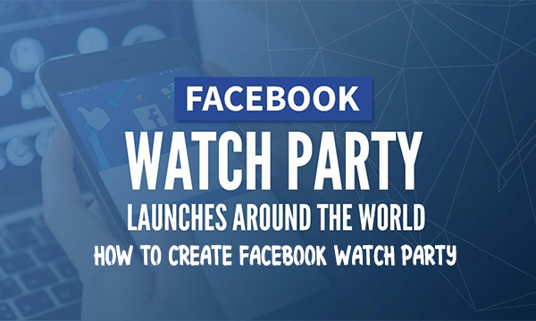 How to Create Facebook Watch Party