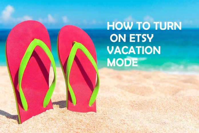 How to Turn On Etsy Vacation Mode