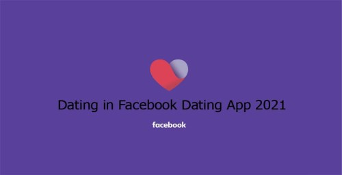 Dating in Facebook Dating App 2021