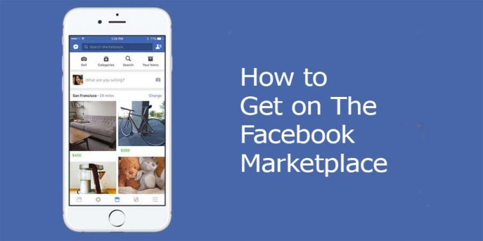 How to Get on The Facebook Marketplace