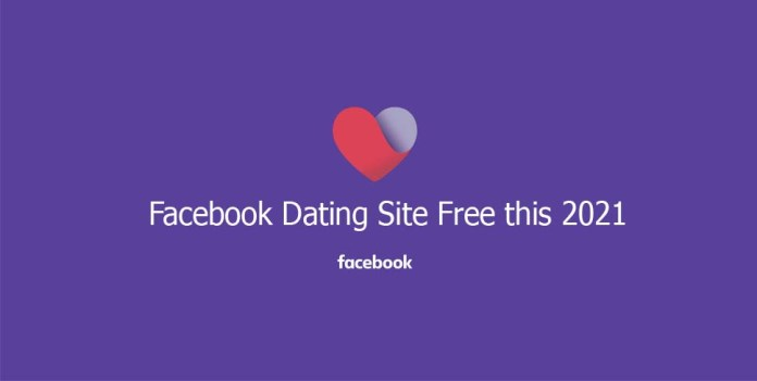 Facebook Dating Site Free this 2021