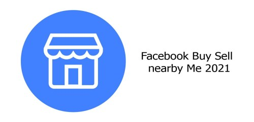 Facebook Buy Sell nearby Me 2021