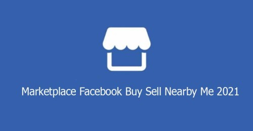 Marketplace Facebook Buy Sell Nearby Me 2021