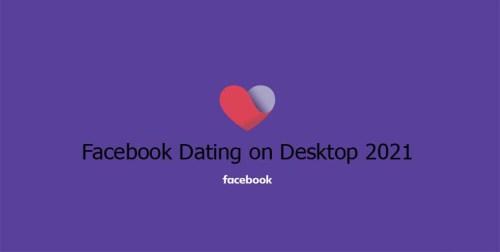 Facebook Dating on Desktop 2021