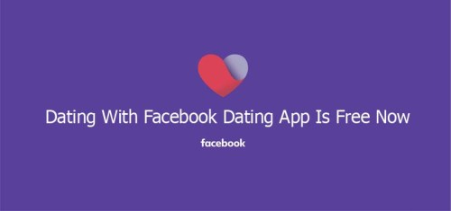 Dating With Facebook Dating App Is Free Now