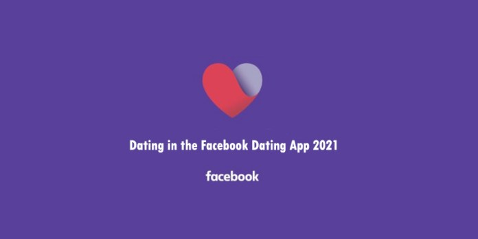Dating in the Facebook Dating App 2021