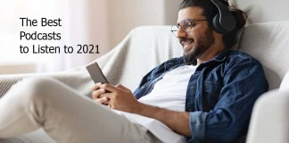 The Best Podcasts to Listen to 2021