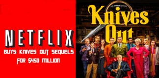 Netflix Buys Knives out Sequels for $450 Million