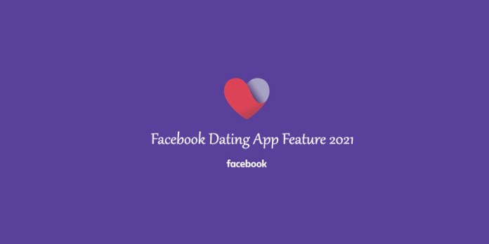 Facebook Dating App Feature 2021