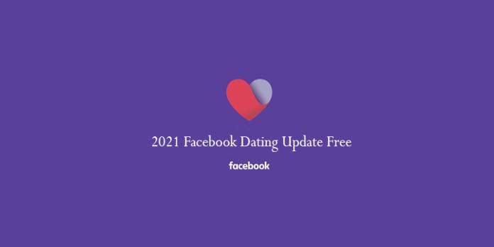 2021 Facebook Dating Update Free