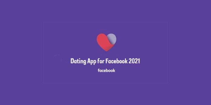 Dating App for Facebook 2021