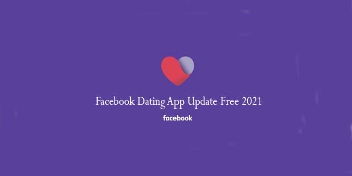 Facebook Dating App Update Free 2021