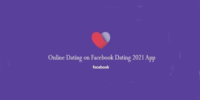 Online Dating on Facebook Dating 2021 App