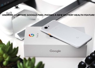 Android 11 offers Google Pixel Phones a New Battery Health Feature