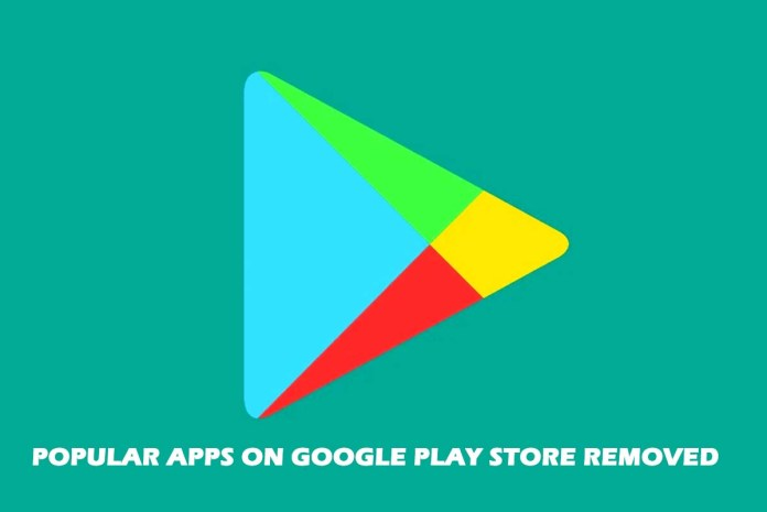 Popular Apps on Google Play Store Removed