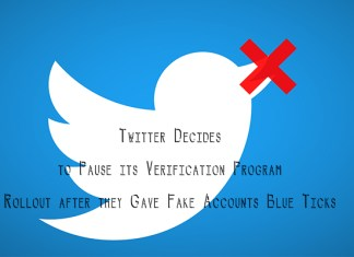 Twitter Decides to Pause its Verification Program Rollout after they Gave Fake Accounts Blue Ticks