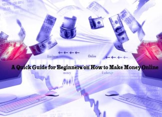 A Quick Guide for Beginners on How to Make Money Online