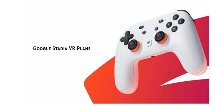 Google Stadia VR Plans