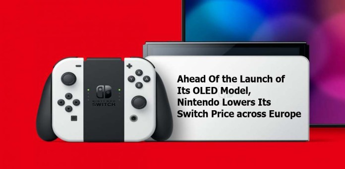 Ahead Of the Launch of Its OLED Model, Nintendo Lowers Its Switch Price across Europe