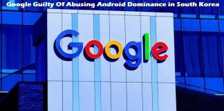 Google Guilty Of Abusing Android Dominance in South Korea