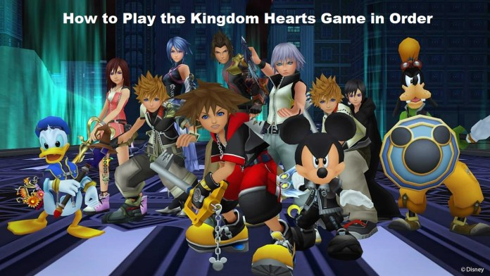 How to Play the Kingdom Hearts Game in Order