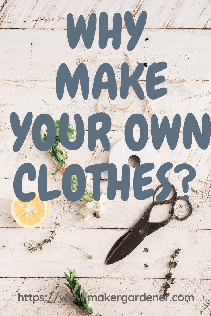 why make your own clothes