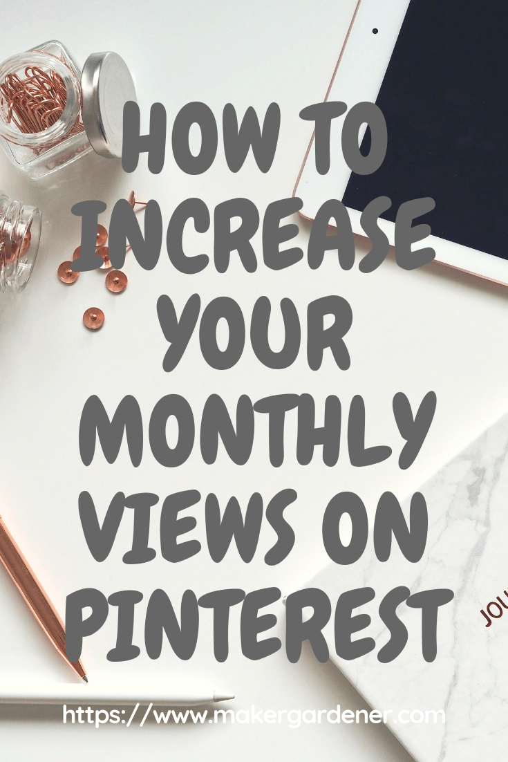 how to increase your monthly views on Pinterest