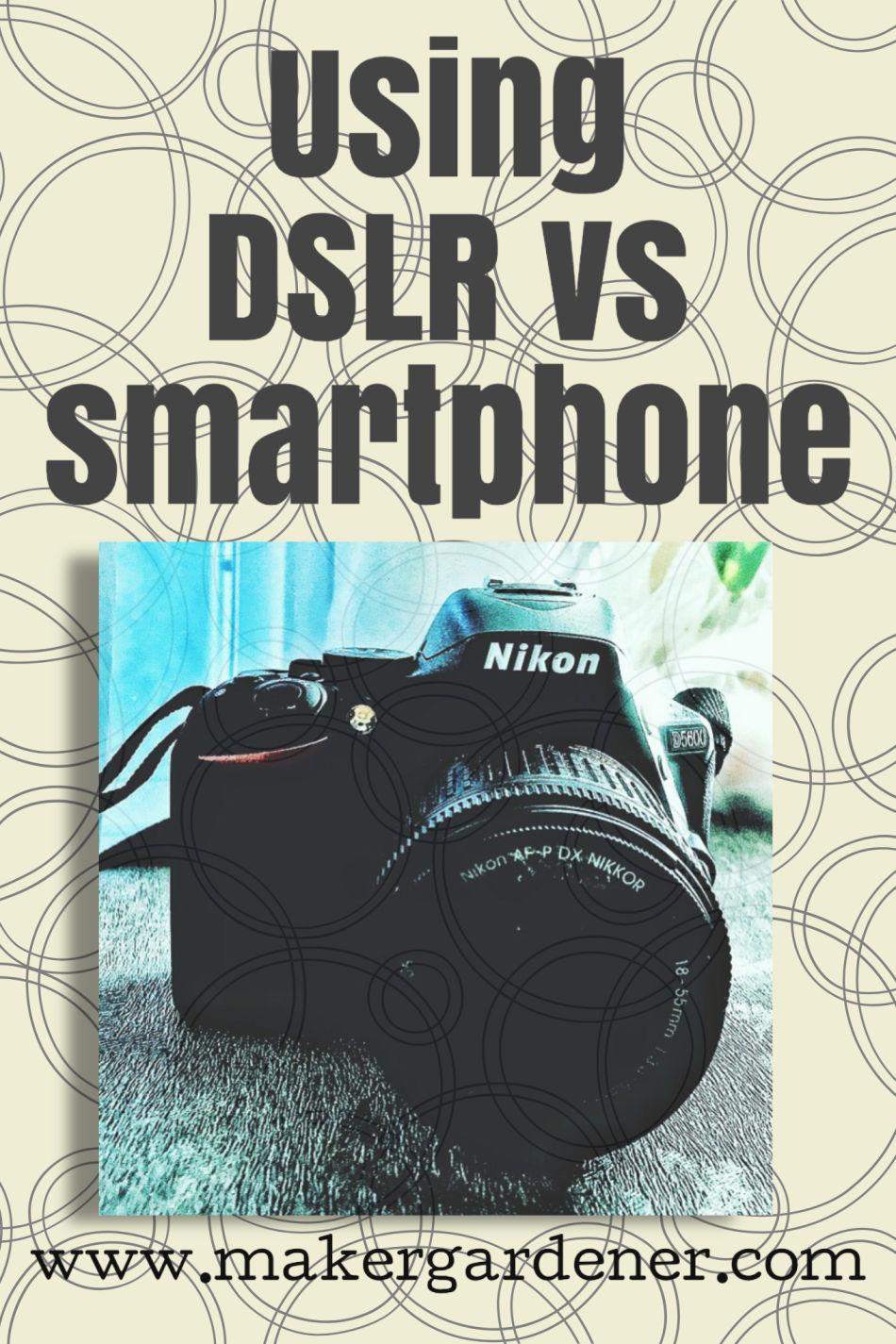 Using DSLR camera vs. smartphone