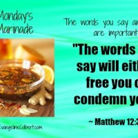 Monday's Marinade- Your Life is Shaped by Your Words