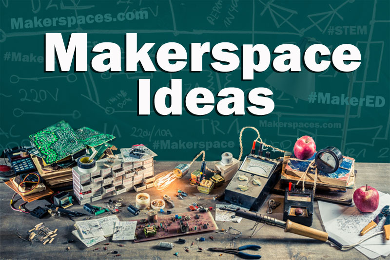 60 makerspace ideas for maker education maker space makerspace ideas for school and library makerspaces free pdf fandeluxe Choice Image