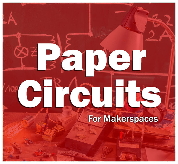 Paper Circuits For Makerspaces Cover