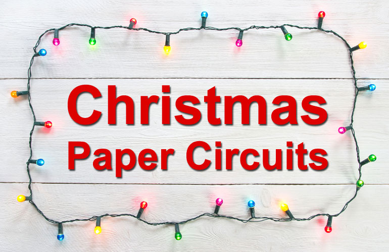 christmas holiday paper circuits