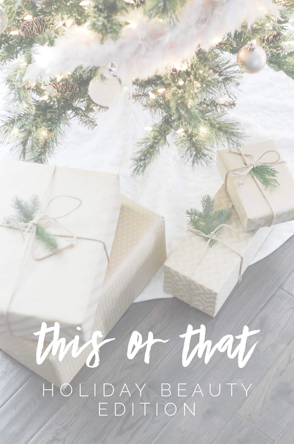 this or that holiday beauty edition christmas tree gifts