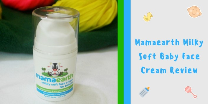 Mamaearth Milky Soft Baby Face Cream Review