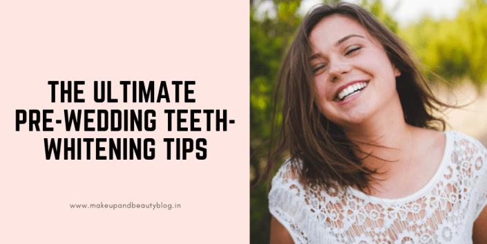 The Ultimate Pre-Wedding Teeth-Whitening Tips