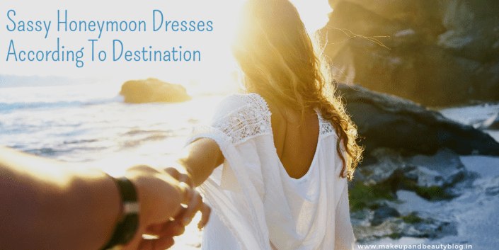 Sassy Honeymoon Dresses According To Destination