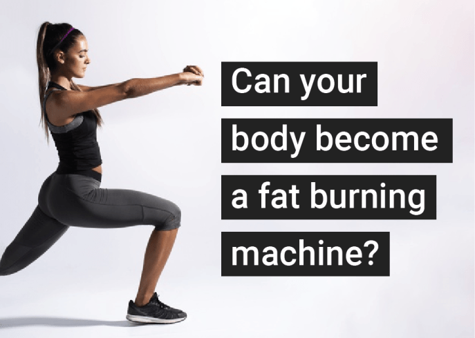 CAN YOUR BODY BECOME A FAT BURNING MACHINE?