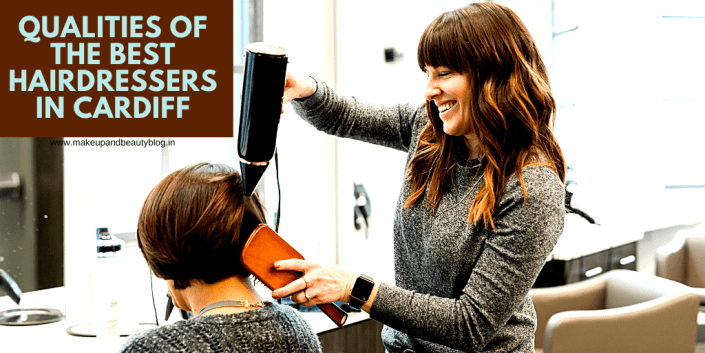 Qualities of the Best Hairdressers in Cardiff
