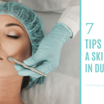 7 Tips In Choosing A Skin Specialist In Dubai