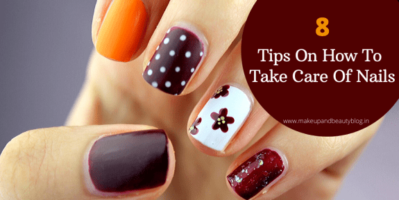 8 Tips On How To Take Care Of Nails