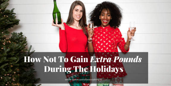 How Not To Gain Extra Pounds During The Holidays