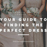 Bridesmaid Dresses London 101: Your Guide To Finding The Perfect Dress