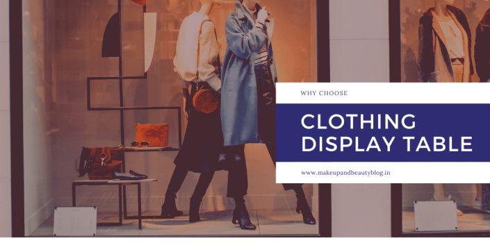 Why choose clothing display table