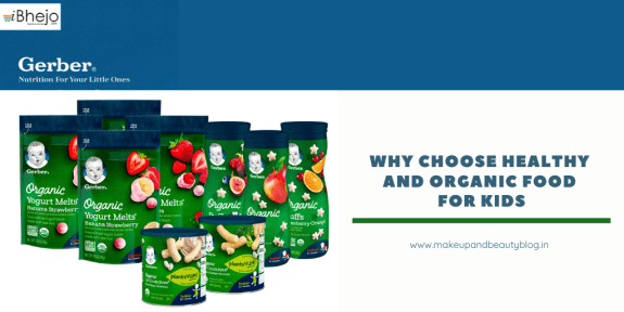 Why Choose Healthy and Organic Food for Kids- Gerber® Organic