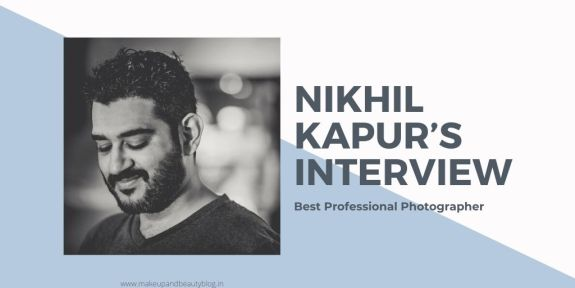 Interview with One of the Best Photographer in India: Nikhil Kapur