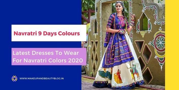 Navratri 9 Days Colours | Latest Dresses To Wear For Navratri Colors 2020