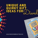 UNIQUE AND QUIRKY GIFT IDEAS FOR DIWALI