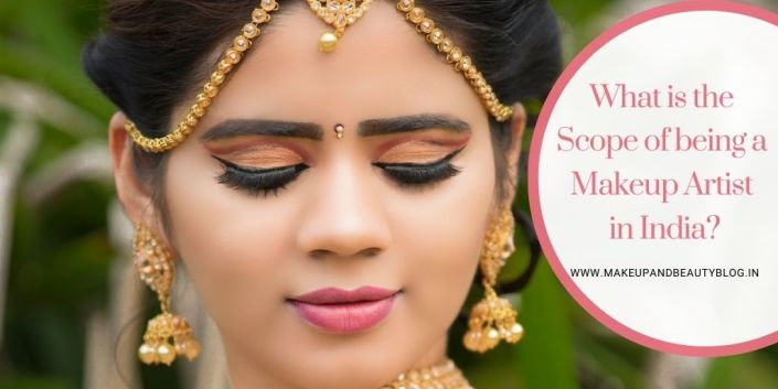 What is the Scope of being a Makeup Artist in India?
