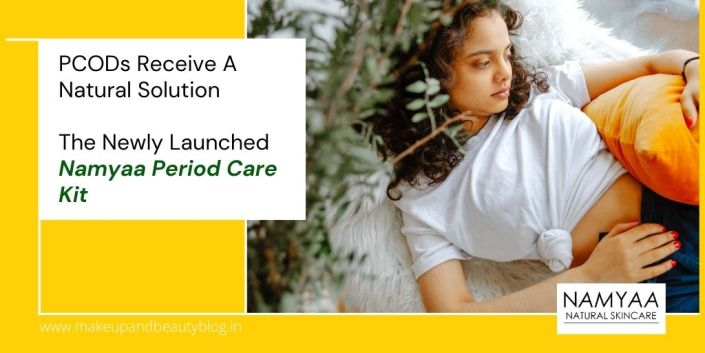 PCODs Receive A Natural Solution with The Newly Launched Namyaa Period Care Kit